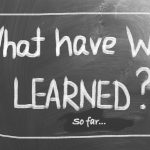 What have you learned so far?